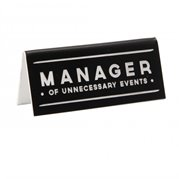Desk Sign Manager Of Unnecessary Events