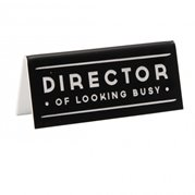 Desk Sign Director Of Looking Busy