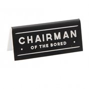 Desk Sign Chairman Of The Bored